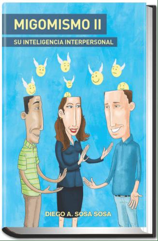 Migomismo II – Su Inteligencia Interpersonal